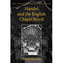 Handel and the English Chapel Royal (Oxford Studies in British Church Music)