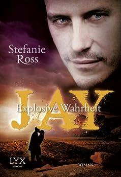 Jay: Explosive Wahrheit von [Ross, Stefanie]