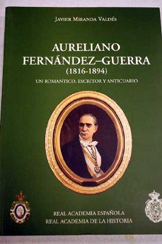 Aureliano Fernández-Guerra (1816-1894), un anticuario y escritor romántico