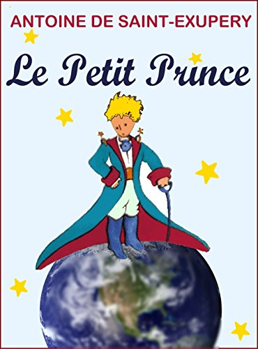 Le Petit Prince (Annoté, Illustré) (French Edition)
