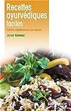 Recettes ayurvédiques faciles : Cuisine végétarienne aux épices