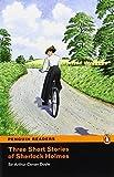 Three Short Stories of Sherlock Holmes: Level 2 (Penguin Readers (Graded Readers)) by Arthur C Conan Doyle (26-Feb-2008) Paperback