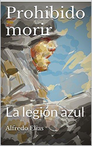 Prohibido morir: La legión azul (Spanish Edition)