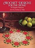 Crochet Designs for the Home: 20 Elegant Patterns (Dover Knitting, Crochet, Tatting, Lace)
