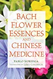 Bach Flower Essences and Chinese Medicine (English Edition)