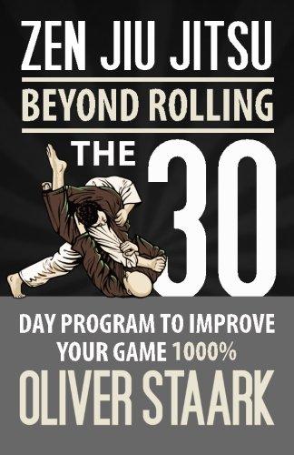 Zen Jiu Jitsu: The 30 Day Program to Improve Your Jiu Jitsu Game 1000%: Volume 1 por Mr Oliver Staark