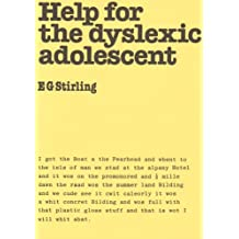 Help for the Dyslexic Adolescent