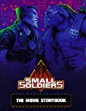 Small Soldiers: Movie Storybook: The Movie Storybook