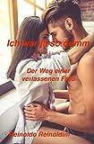 Ich war ja so dumm: Der Weg einer verlassenen Frau (German Edition)