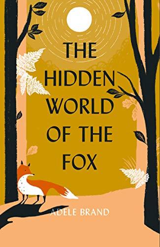 The Hidden World of the Fox (English Edition)