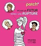 PATCH pour un futur apr?s une rupture by Aude De Galard (November 01,2010)