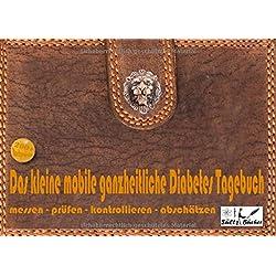 Das kleine mobile ganzheitliche Diabetes Tagebuch/Protokollbuch/Kontrollbuch/Lernbuch für unterwegs - messen - prüfen - kontrollieren - dokumentieren ... zu ISBN 9-78374-6-07731-4 zu benutzen.