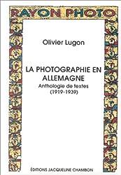 La Photographie en Allemagne. Anthologie de textes 1919-1939