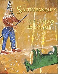 Saltimbanques : Les Cirques de Chagall