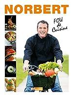 Top Chef - Norbert Tarayre - Fou de cuisine de Norbert Tarayre