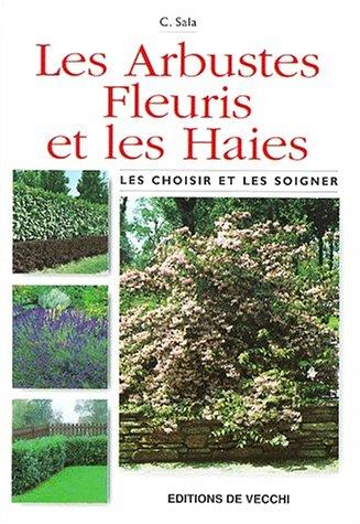 Les arbustes fleuris et les haies par C Sala
