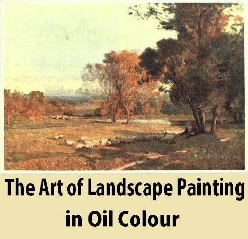 The art of landscape painting in oil colour (English Edition) por Sir Alfred East