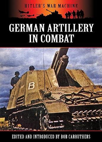 German Artillery in Combat (Hitler's War Machine)