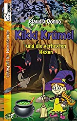 Kikki Krümel und die verhexten Hexen (German Edition)