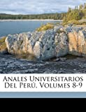 Anales Universitarios Del Perú, Volumes 8-9