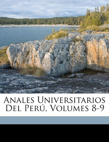 Anales Universitarios Del Perú, Volumes 8-9