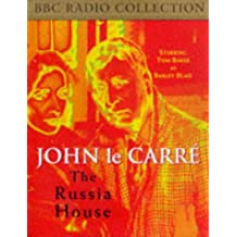 The Russia House: Starring Tom Baker as Barley Blair (BBC Radio Collection)