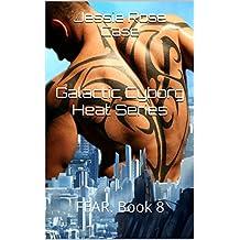 Galactic Cyborg Heat Series: FEAR.   Book 8 (English Edition)
