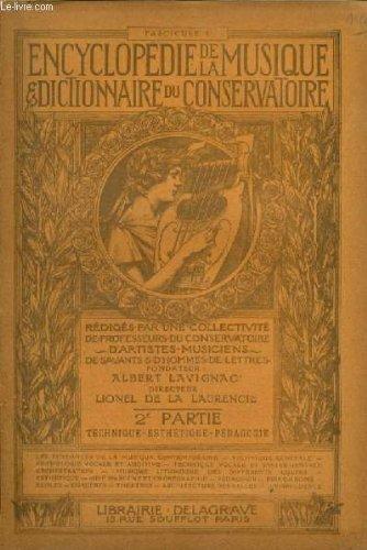 ENCYCLOPEDIE DE LA MUSIQUE & DICTIONNAIRE DU CONSERVATOIRE - DEUXIEME PARTIE : TECHNIQUE - ESTHETIQUE - PADAGOGIE - FASCICULE 6 : PRINCIPES DE LA MUSIQUE (SUITE). par LAVIGNAC ALBERT