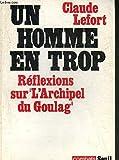 Un Homme en trop - Réflexions surL'Archipel du Goulag