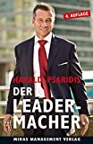 DER LEADER-MACHER: Führen statt Managen