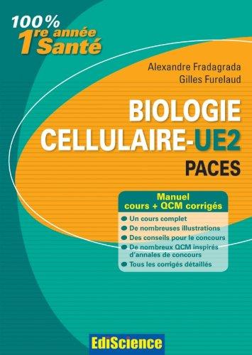 Biologie cellulaire-UE2 - PACES - Manuel, cours + QCM corrigés par Alexandre Fradagrada