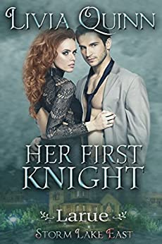 Her First Knight: Larue (Under-Cover Knights Book 2) by [Quinn, Livia]