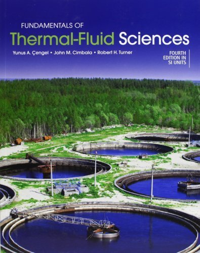 Fundamentals of Thermal-Fluid Sciences (SI Units) 4th (fourth) Edition by Cengel, Yunus A., Cimbala, John M., Turner, Robert H. published by McGraw-Hill Higher Education (2012)