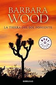 La tierra del sol poniente par  Barbara Wood