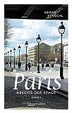 Paris abseits der Pfade: Eine etwas andere Reise durch die Stadt an der Seine - Georg Renöckl