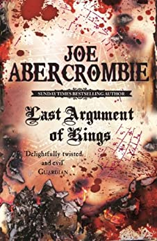 Last Argument Of Kings: The First Law: Book Three par [Abercrombie, Joe]