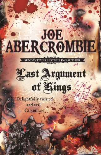 Last Argument Of Kings: The First Law: Book Three von [Abercrombie, Joe]