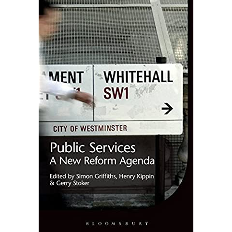 Public Services: A New Reform Agenda by Henry Kippin (Editor), Gerry Stoker (Editor), Simon Griffiths (Editor) � Visit Amazon