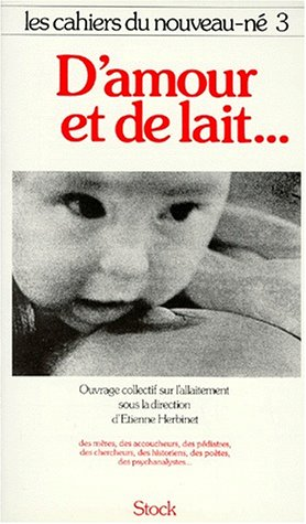 Les cahiers du nouveau-né Tome 3 : D'Amour et de lait