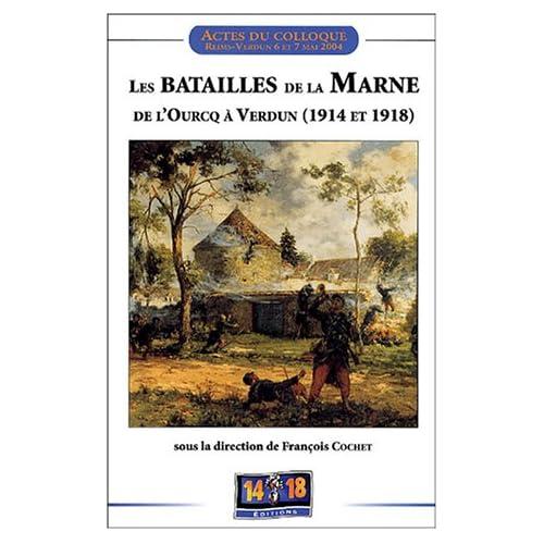 Les batailles de la Marne de l'Ourcq à Verdun (1914 et 1918) : Actes du colloque