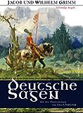 Grimms Deutsche Sagen - Vollständige Ausgabe (German Edition)