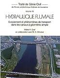 Hydraulique Fluviale - Ecoulement et phénomènes de transport dans les canaux à géométrie simple - Traité de génie civil - Volume 16