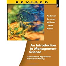 An Introduction to Management Science: Quantitative Approaches to Decision Making, Revised (with Microsoft Project and Printed Access Card) by Anderson, David R., Sweeney, Dennis J., Williams, Thomas A., (2011) Hardcover