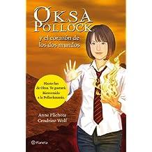 Oksa Pollock Y El Corazón De Los Dos Mundos (Planeta Internacional)