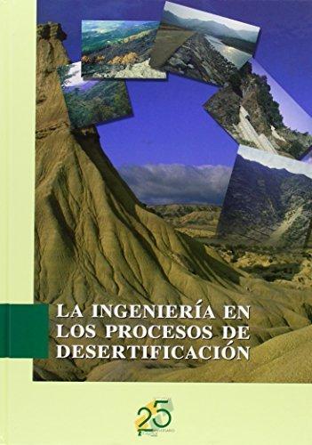 La ingeniería en los procesos de desertificación (Agricultura)