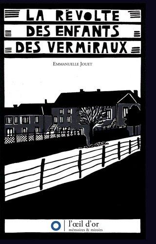 La révolte des enfants des Vermiraux par Emmanuelle Jouet