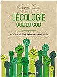 L'écologie vue du Sud - Pour un anticapitalisme éthique, culturel ...