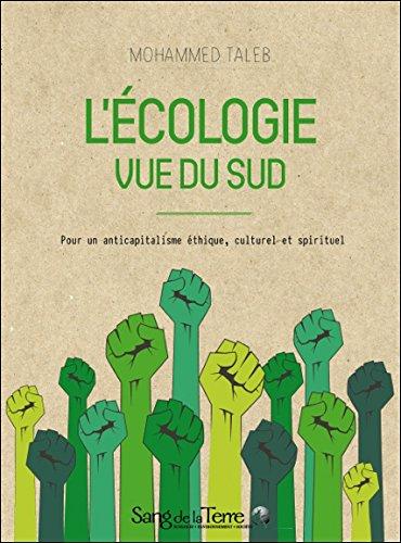 L'écologie vue du Sud - Pour un anticapitalisme éthique, culturel et spirituel