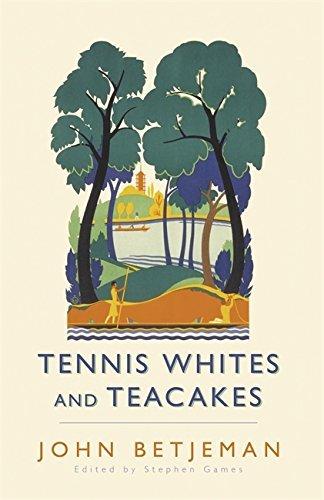 Tennis Whites and Teacakes by John Betjeman (2008-06-12)