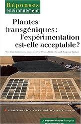 Plantes transgéniques : L'expérimentation est-elle acceptable ?